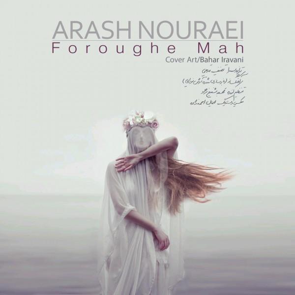 Arash Nouraei - Foroughe Mah