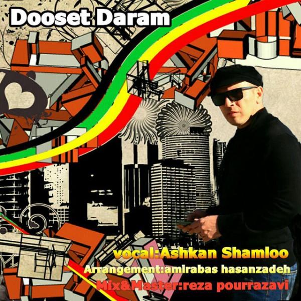 Ashkan Shamloo - Dooset Daram