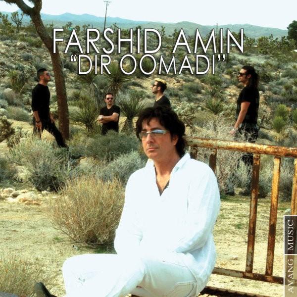 Farshid Amin - Dir Oomadi