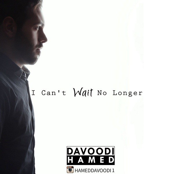Hamed Davoodi - I Cant Wait No Longer