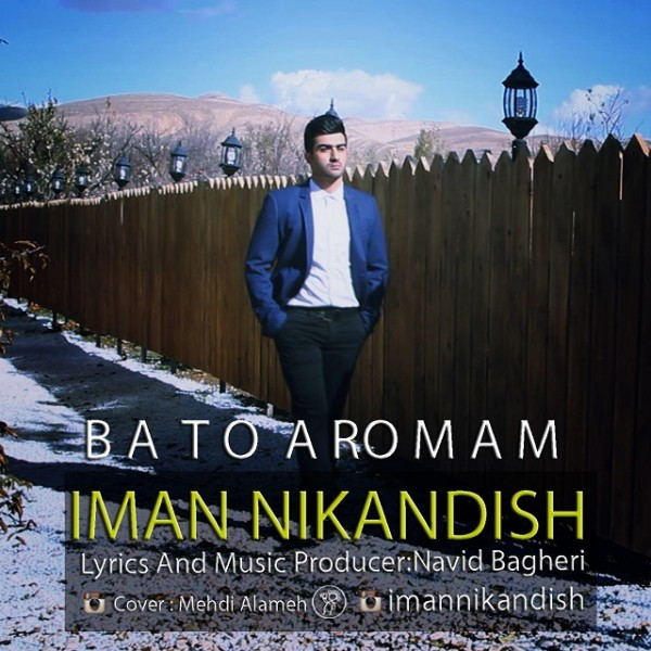Iman Nikandish - Ba To Aromam