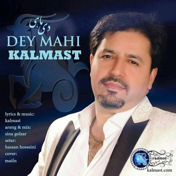 Kalmast - Dey Mahi