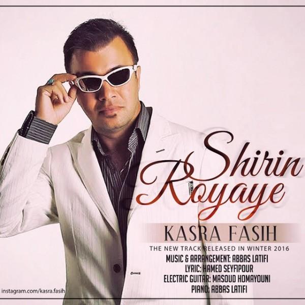 Kasra Fasih - Royaye Shirin