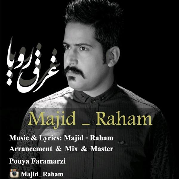 Majid Raham - Gharghe Roya