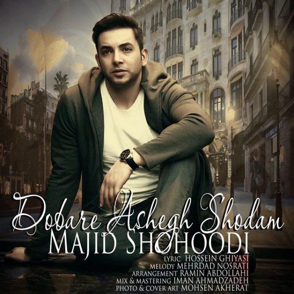 Majid Shohoodi - Dobare Ashegh Shodam