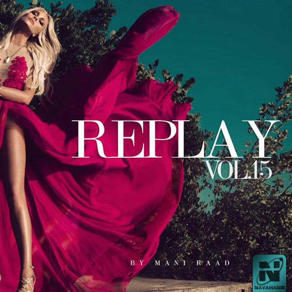 Mani Raad - Replay (Vol.15)