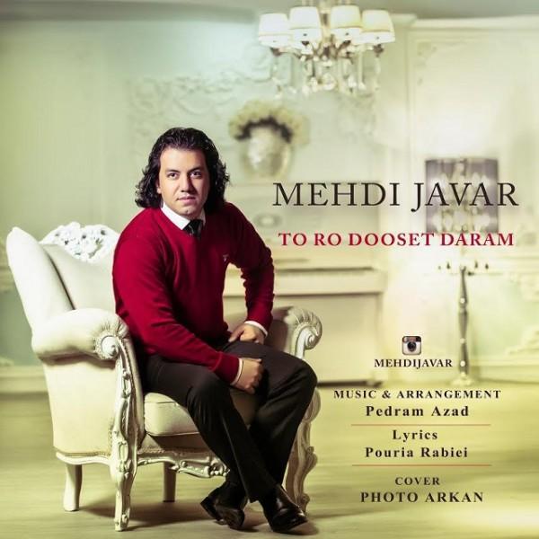 Mehdi Javar - To Ro Dooset Daram
