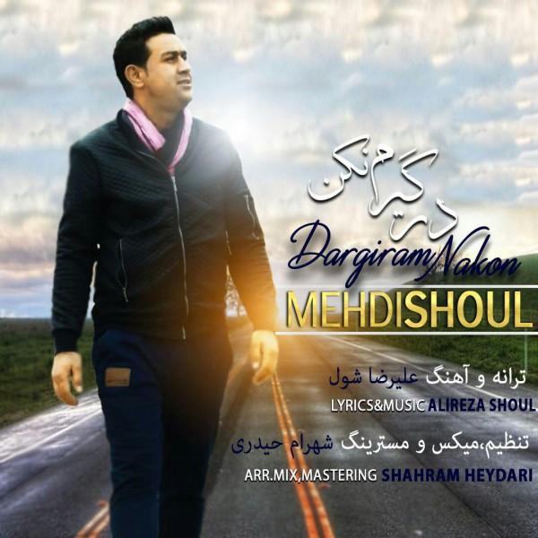 Mehdi Shoul - Dargiram Nakon