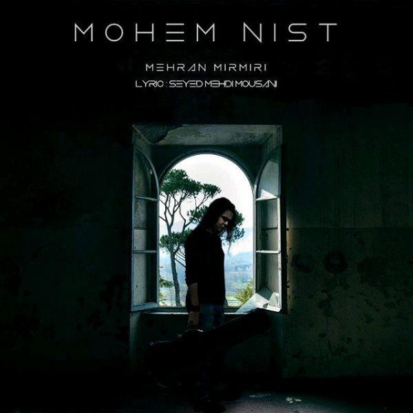 Mehran Mirmiri - Mohem Nist