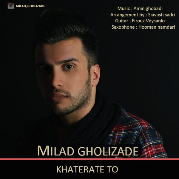 Milad Gholizade - Khaterate To