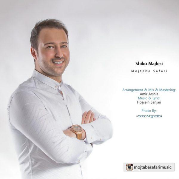 Mojtaba Safari - Shiko Majlesi