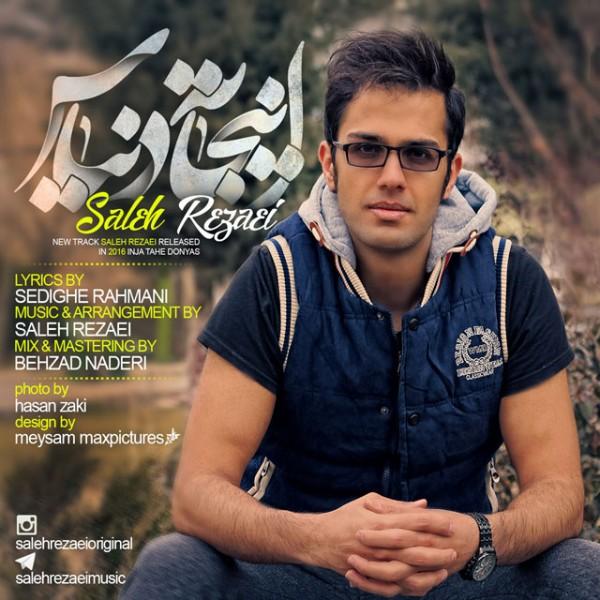 Saleh Rezaei - Inja Tahe Donyas