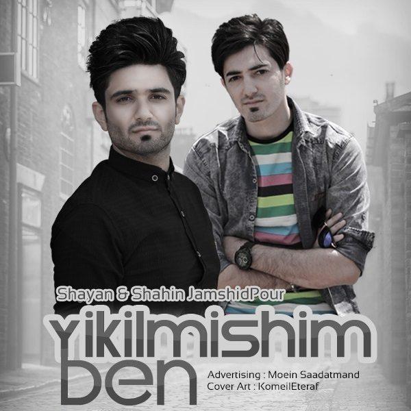 Shahin Jamshidpour - Yikilmishi Ben (Ft Shayan Jamshidpour)
