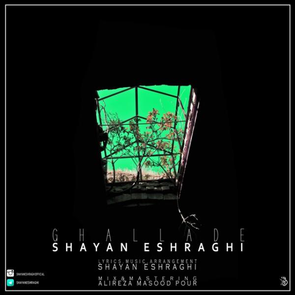 Shayan Eshraghi - Ghalladeh