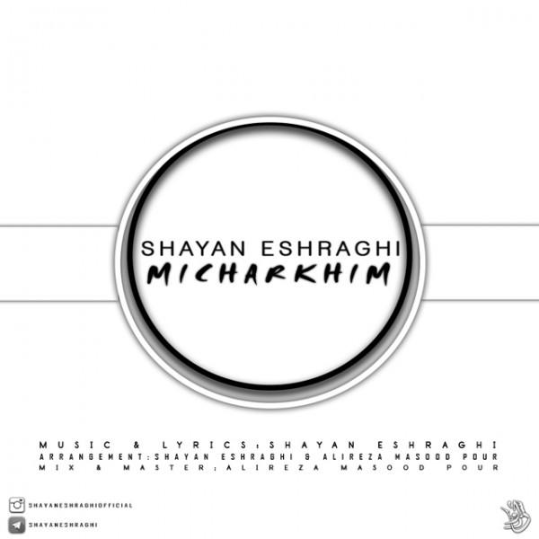 Shayan Eshraghi - Micharkhim