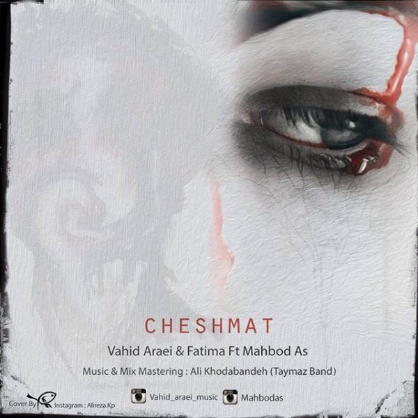 Vahid Araei & Ftima - Cheshmat (Ft Mahbod As)