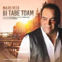 Majid-Reza-Bi-Tabe-Toam