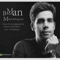 Milad-Abbaspour-Baraye-Man