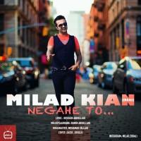 Milad-Kian-Negahe-To