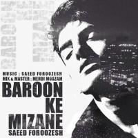Saeed-Foroozesh-Baroon-Ke-Mizane