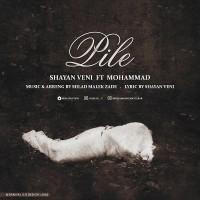 Shayan-Veni-Pile-Ft-Mohammad