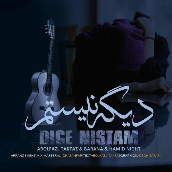 Abolfazl Taktaz - Dige Nistam (Ft Barana & Hamid Night)