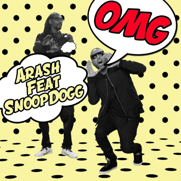 Arash - OMG (Ft. Snoop Dogg)