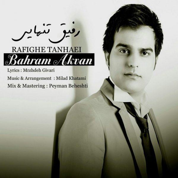 Bahram Akvan - Rafighe Tanhaei