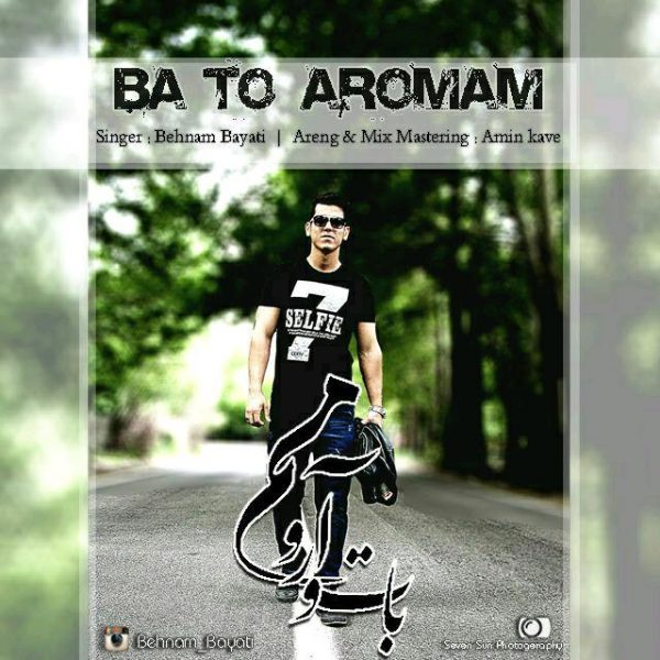 Behnam Bayati - Ba To Aroomam