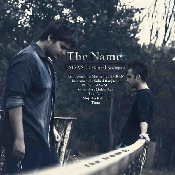 Emran - The Name (Ft Hamed Kazempoor)