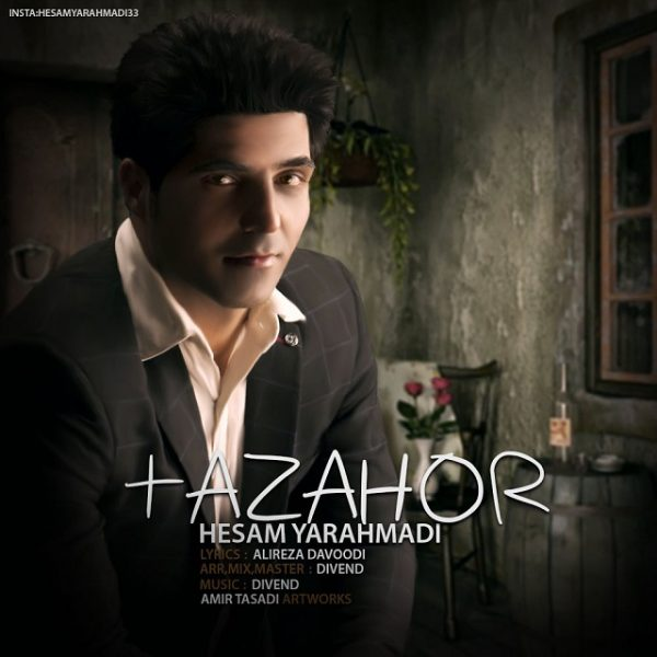 Hesam Yarahmadi - Tazahor