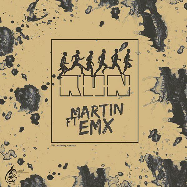 Martin - Run (Ft Emx)