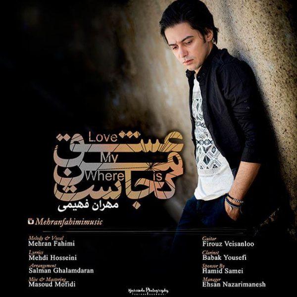 Mehran Fahimi - Eshghe Man Kojast