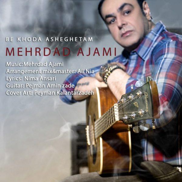 Mehrdad Ajami - Be Khoda Asheghetam