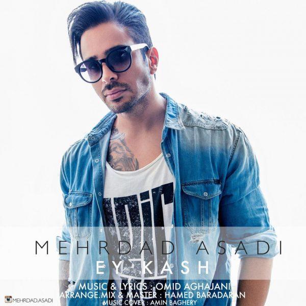 Mehrdad Asadi - Ey Kash