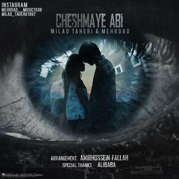 Milad Taheri & Mehrdad - Cheshmaye Abi