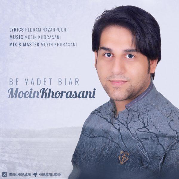 Moein Khorasani - Be Yadet Biar