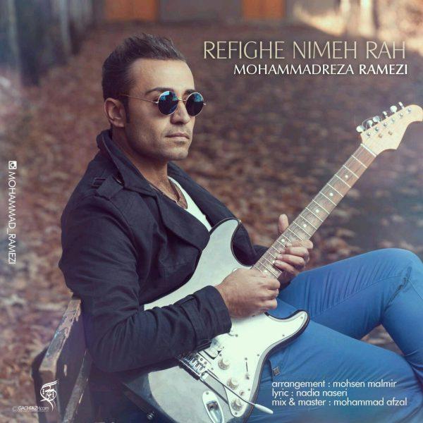 Mohammadreza Ramezi - Refighe Nime Rah