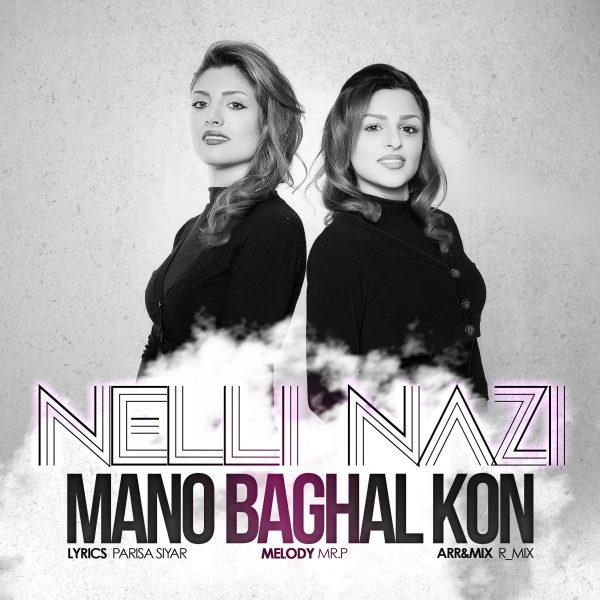 Nelli - Mano Baghal Kon (Ft Nazi)