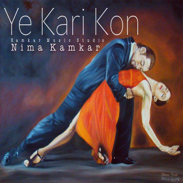 Nima Kamkar - Ye Kari Kon