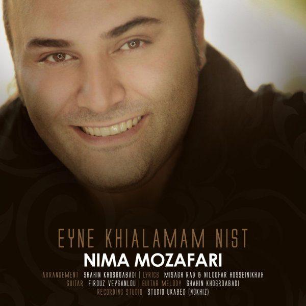 Nima Mozafari - Eyne Khialamam Nist