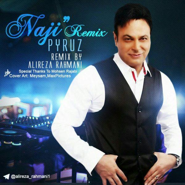Pyruz - Naji (Remix Alireza Rahmani)