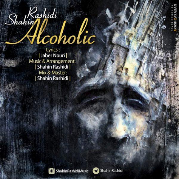 Shahin Rashidi - Alcoholic