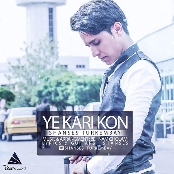 Shanses Turkembay - Ye Kari Kon