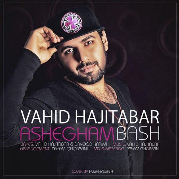 Vahid Hajitabar - Ashegham Bash