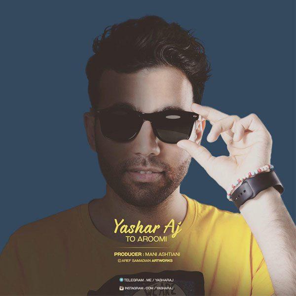 Yashar Aj - To Aroomi