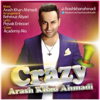 Arash-Khan-Ahmadi-Crazy