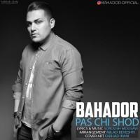 Bahador-Pas-Chi-Shod