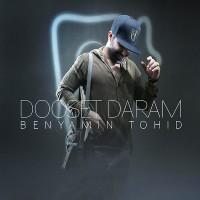 Benyamin-Tohid-Dooset-Daram