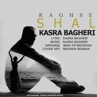 Kasra-Bagheri-Raghse-Shal
